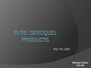 In re:  seroquel  products