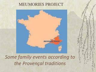 Some family events according to the Provençal traditions