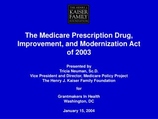 The Medicare Prescription Drug, Improvement, and Modernization Act of 2003