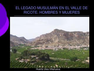 EL LEGADO MUSULMÁN EN EL VALLE DE RICOTE. HOMBRES Y MUJERES