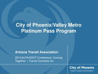 Arizona Transit Association 2013 AzTA/ADOT Conference: Coming Together – Transit Connects Us