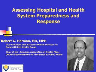 Assessing Hospital and Health System Preparedness and  Response