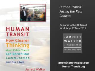 Human Transit: Facing the Real Choices