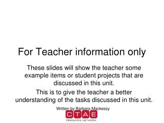 For Teacher information only