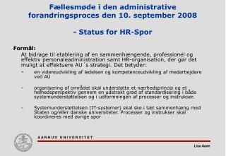 Fællesmøde i den administrative forandringsproces den 10. september 2008 - Status for HR-Spor