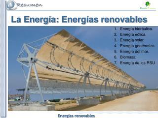 La Energía: Energías renovables