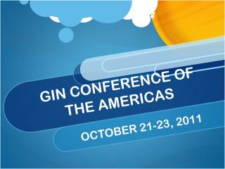 GIN CONFERENCE OF THE AMERICAS