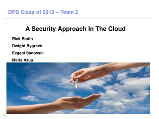 A Security Approach In The Cloud