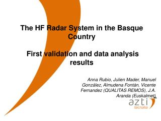 The HF Radar System in the Basque Country  First validation and data analysis results