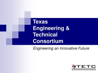 Texas  Engineering &  Technical Consortium