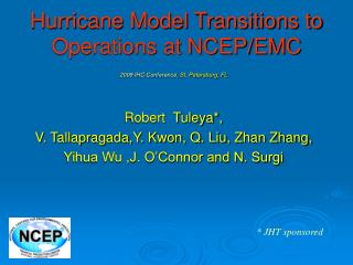 Hurricane Model Transitions to Operations at NCEP