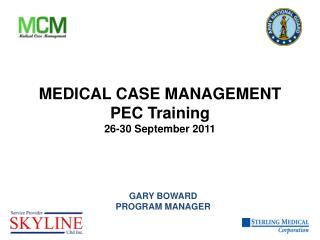 MEDICAL CASE MANAGEMENT PEC Training  26-30 September 2011