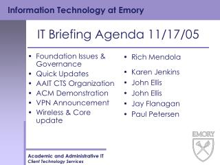 IT Briefing Agenda 11/17/05