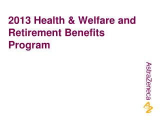 2013 Health & Welfare and Retirement Benefits Program