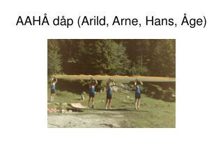 AAHÅ dåp (Arild, Arne, Hans, Åge)