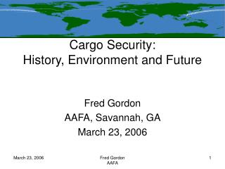 Cargo Security: History, Environment and Future