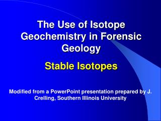 The Use of Isotope Geochemistry in Forensic Geology Stable Isotopes