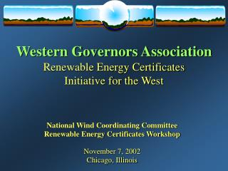 Western Governors Association Renewable Energy Certificates Initiative for the West