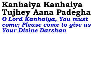 Old 645 New 759 Kanhaiya Kanhaiya Tujhey Aana Padegha