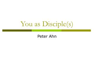You as Disciple(s)