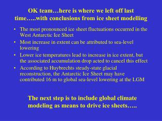 OK team…here is where we left off last time…..with conclusions from ice sheet modelling