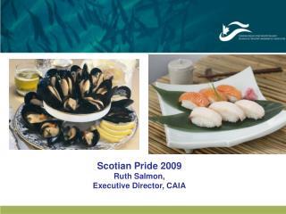 Scotian Pride 2009 Ruth Salmon,  Executive Director, CAIA