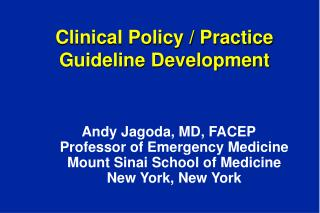 Clinical Policy / Practice Guideline Development