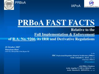 PRBoA FAST FACTS Relative to the  Full Implementation & Enforcement