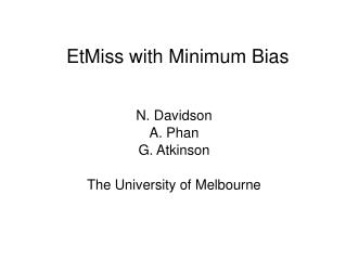 EtMiss with Minimum Bias