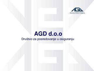 AGD d.o.o            Društvo za posredovanje u osiguranju