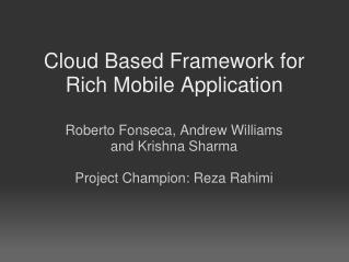 Cloud Based Framework for Rich Mobile Application