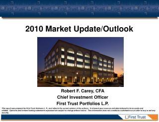 Robert F. Carey, CFA Chief Investment Officer First Trust Portfolios L.P.