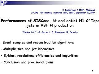 I.Tsukerman ( ITEP, Moscow) Jet/MET  WG meeting , clustered week, CERN, September 29,2009