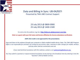 Data and Billing In Sync: UB-04/837i Presented by TMA UBO Contract Support