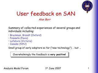 User feedback on SAN