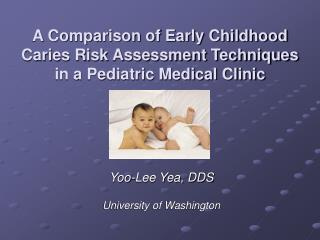 A Comparison of Early Childhood Caries Risk Assessment Techniques  in a Pediatric Medical Clinic