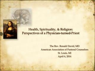 Health, Spirituality, & Religion: Perspectives of a Physician-turned-Priest
