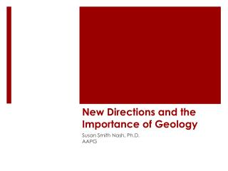 New Directions and the Importance of Geology