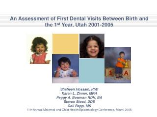 An Assessment of First Dental Visits Between Birth and the 1 st  Year, Utah 2001-2005