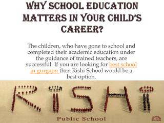 Why School Education Matters in Your Child's Career?