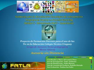 Proyecto de Formación Docente para el uso de las Tic en la Educación Colegio Técnico Uruguay