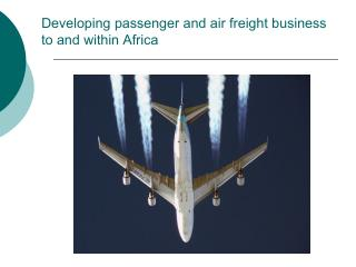 Developing passenger and air freight business to and within Africa