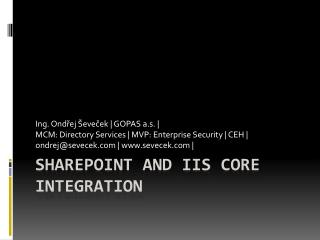 SharePoint and IIS core integration