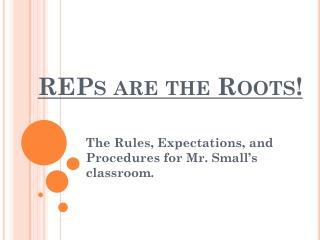 REPs are the Roots !