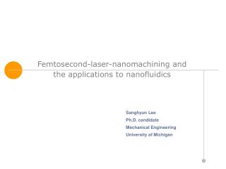 Femtosecond-laser-nanomachining and  the applications to nanofluidics