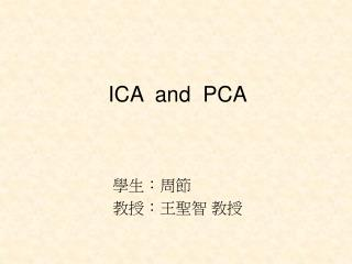 ICA  and  PCA