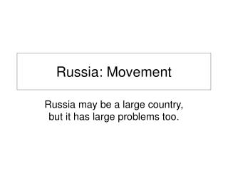 Russia: Movement