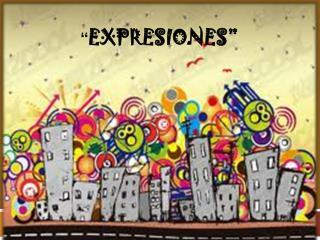""""""" expresiones"""""""