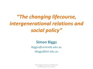 """The changing  lifecourse , intergenerational relations and social policy"""