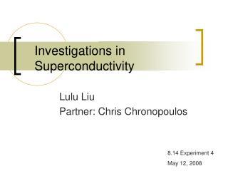 Investigations in Superconductivity